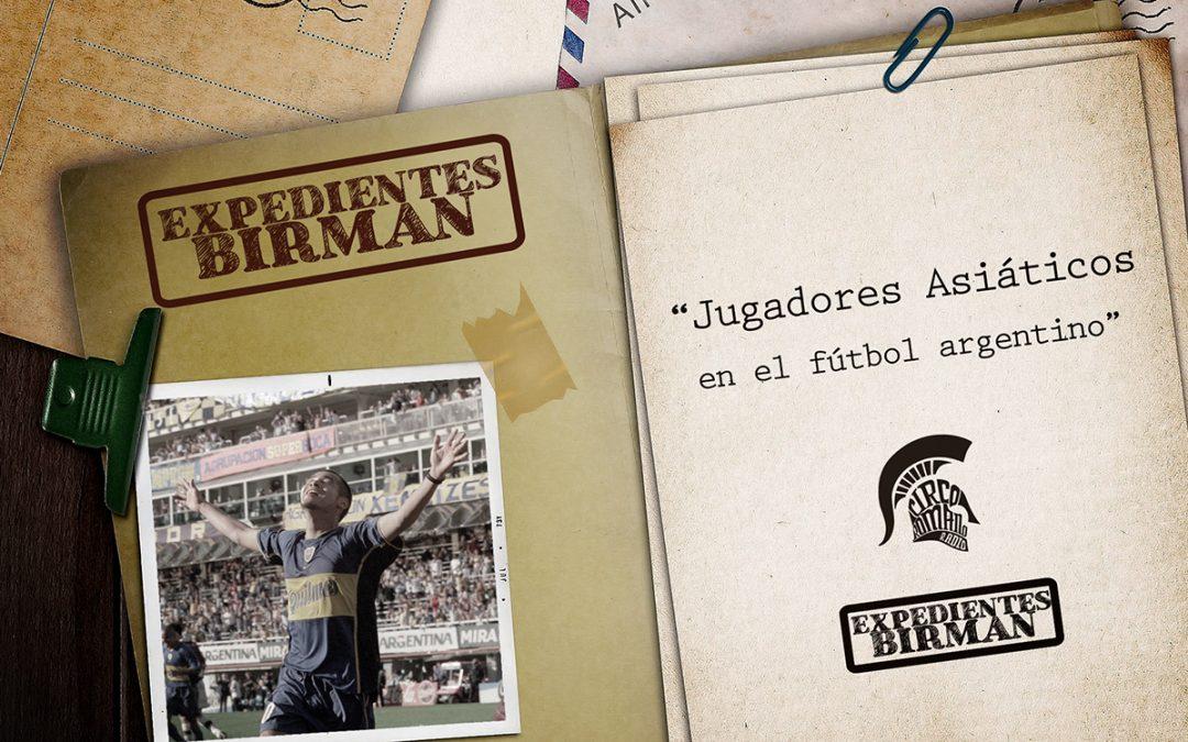 Expedientes BIRMAN: Asiáticos en el Fútbol Argentino
