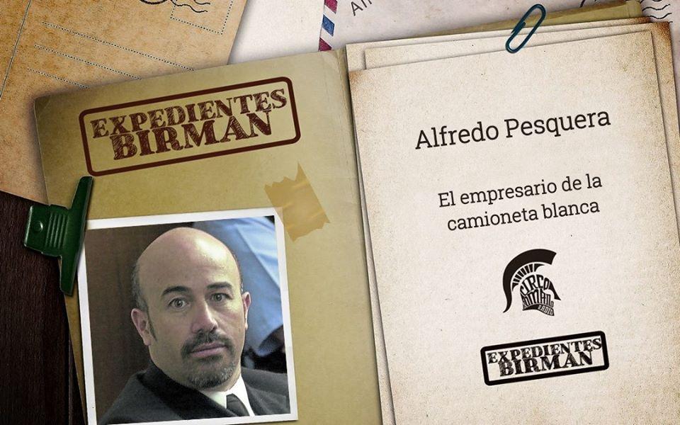 Expedientes BIRMAN: Alfredo Pesquera