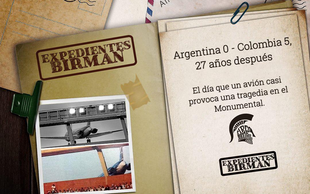 Expedientes BIRMAN: Argentina 0 – Colombia 5, 27 años después