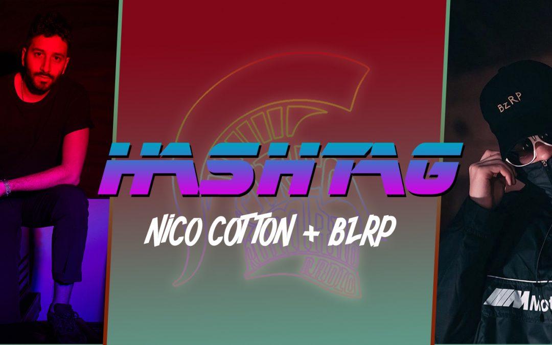 #HASHTAG Ep. 10: Nico Cotton + BZRP