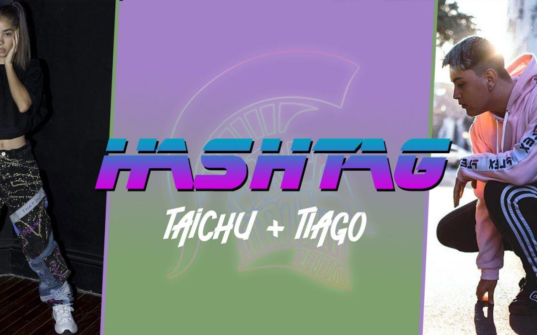 #HASHTAG Ep. 15: Taichu + Tiago